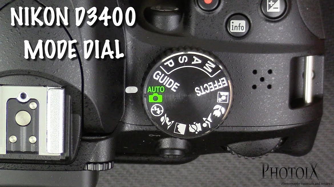 The Nikon D3400 Mode Dial – What It Is for and How to Use It