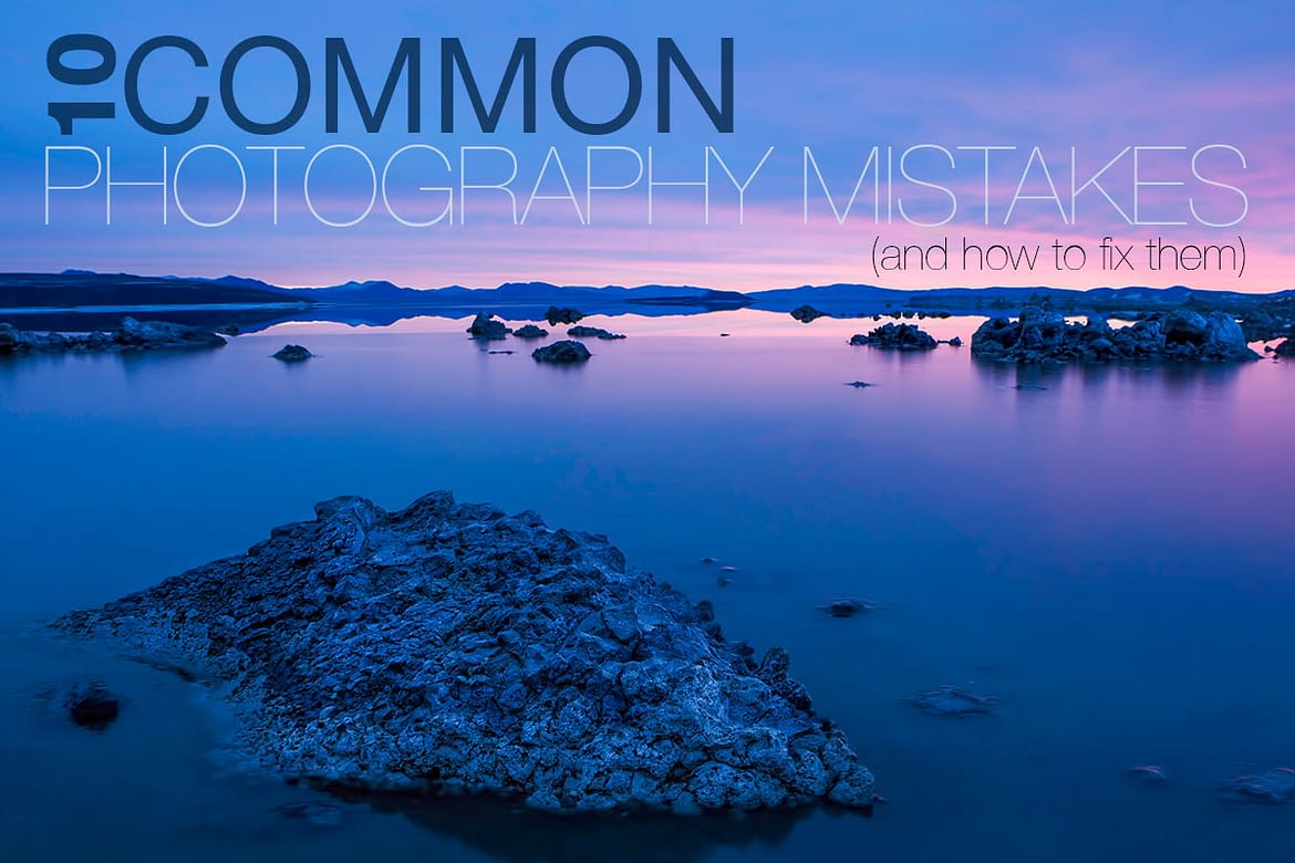 10 Common Photography Mistakes