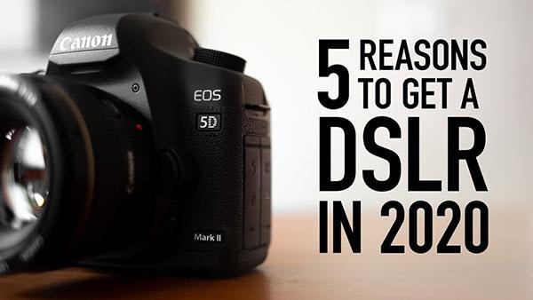 Why You Should Buy a DSLR Camera