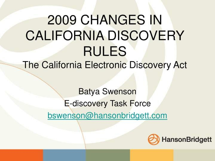 The 2009 California Changes to ESI Law – Evolution of E-Discovery