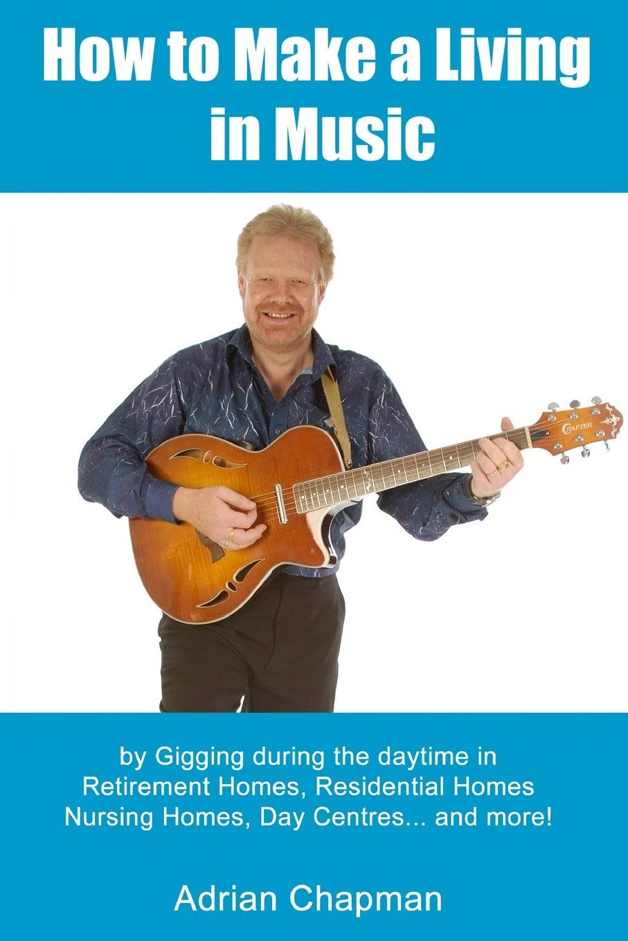 Make a Living in Music by Gigging in Retirement Homes Etc