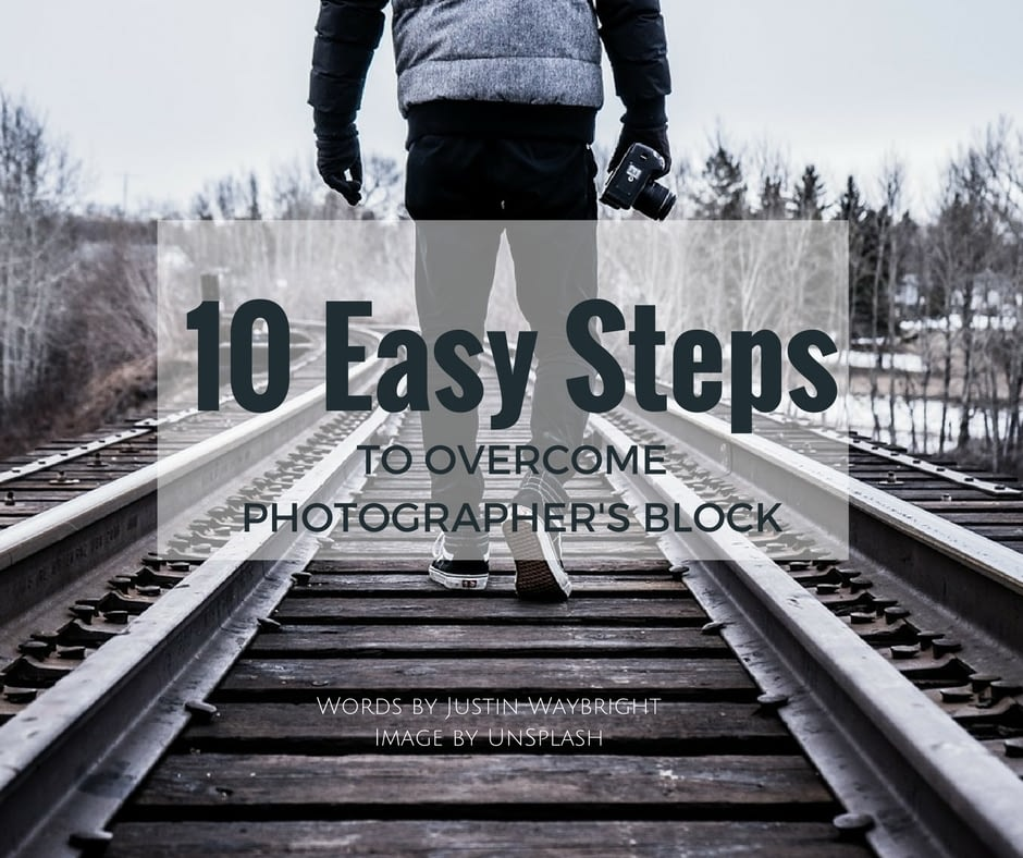 Three Steps to Overcome Photography Block